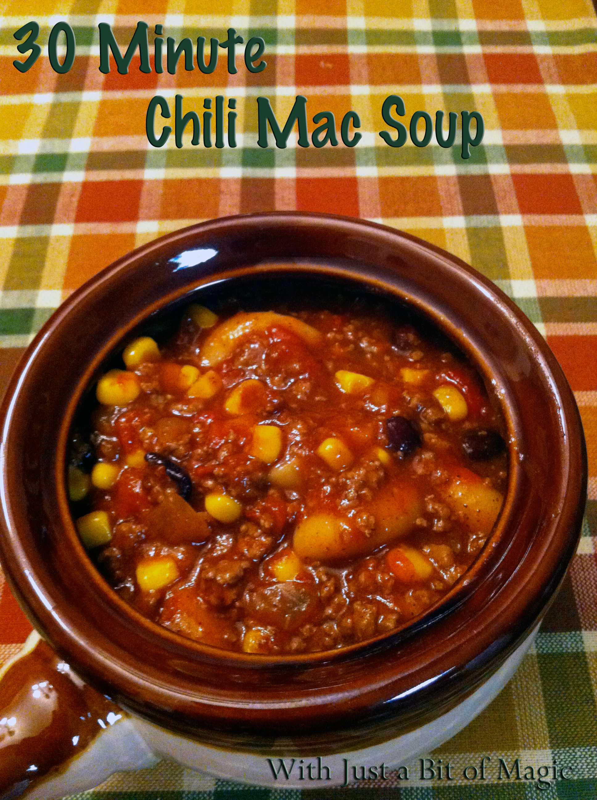 Monday Menu ~ 30 minute chili mac soup - With Just a Bit of Magic